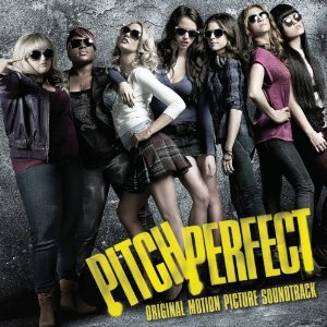 Pitch Perfect, not just a movie, check out the soundtrack