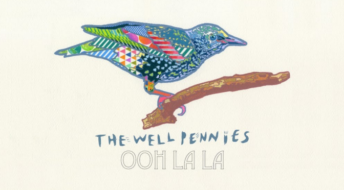 Ooh la la by The Well Pennies