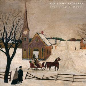 The Felice Brothers Announce New Album From Dreams To Dust